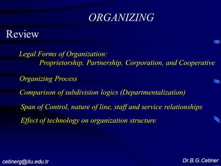 ORGANIZING Review Legal Forms of Organization: Proprietorship, Partnership, Corporation, and Cooperative Organizing Process Comparison of subdivision logics.