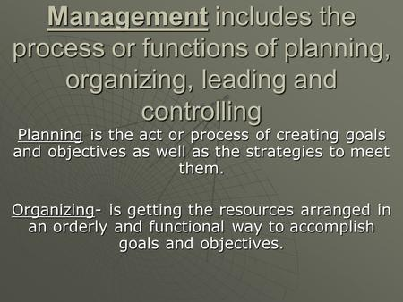 leading function of management essay Planning function of management essay sample management, as defined by griffin (1987), is the process of planning and decision making, organizing, leading, and controlling an organization's an organization's human, financial, physical and information resources to achieve organizational goals in an efficient and effective manner.