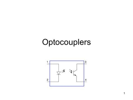 1 Optocouplers. 2 LED for emitter Air as barrier for isolation Phototransistor for detector Transformer is similar, but only for AC Optocoupler can be.