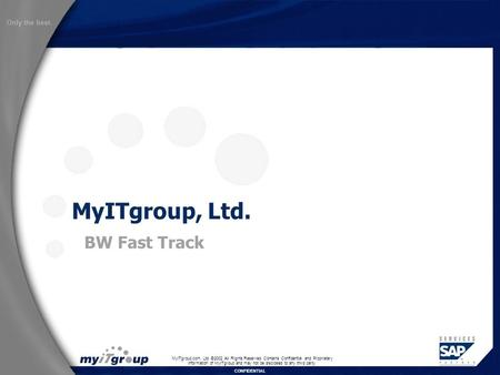 MyITgroup.com, Ltd. ©2002 All Rights Reserved. Contains Confidential and Proprietary Information of MyITgroup and may not be disclosed to any third party.