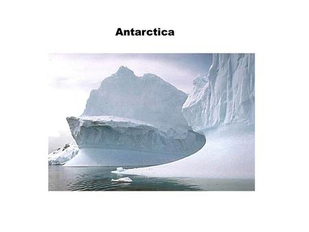Antarctica. Strode's College Antarctica AS Environmental Science The world's largest wilderness ecosystem Antarctica is very large 98% is covered by ice.