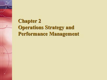 Chapter 2 Operations Strategy and Performance Management.