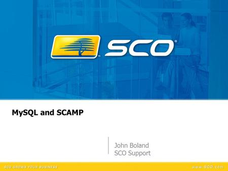 John Boland SCO Support 1 MySQL and SCAMP. 2 Overview  What is SCAMP?  What is MySQL?  Network Subscriptions  Downloading MySQL  Installation of.