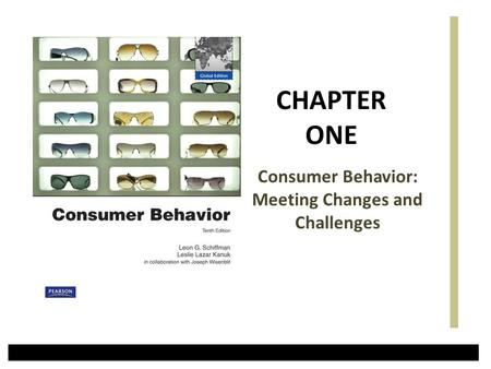 Consumer Behavior: Meeting Changes and Challenges CHAPTER ONE.