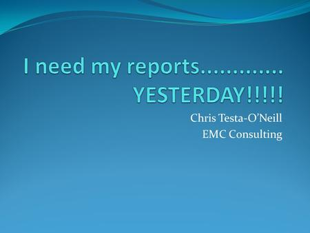Chris Testa-O'Neill EMC Consulting. Who am I Chris Testa-O'Neill Practise Consultant at EMC Consulting Technical Author for Microsoft E-Learning Author.