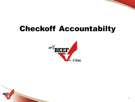 1 Checkoff Accountabilty. 2 Funds at Beef Board Checkoff funds at State Beef Councils Checkoff funds used by contracting organizations Checkoff Accountability.