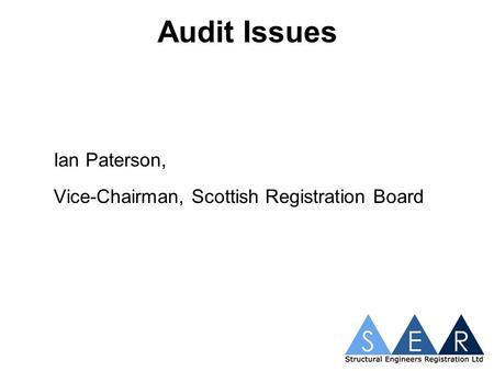 Audit Issues Ian Paterson, Vice-Chairman, Scottish Registration Board.