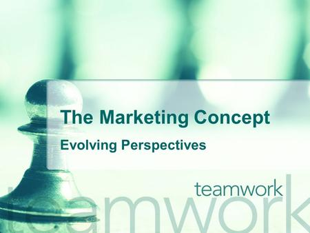 The Marketing Concept Evolving Perspectives What Is Marketing? Simple Definition: Marketing is managing profitable customer relationships. Goals: 1.