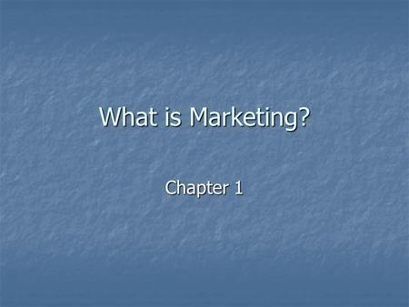 "What is Marketing? Chapter 1. Marketing Overview Marketing- ""The process of planning and executing the conception, pricing, promotion, and distribution."