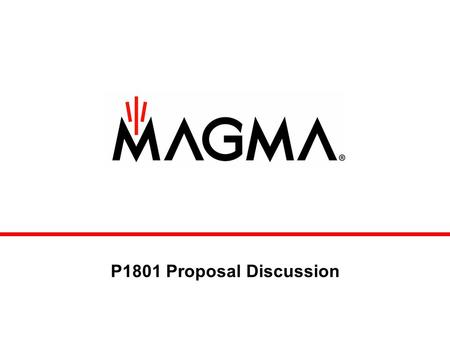 P1801 Proposal Discussion. October 5, 2015 -- 2 Wireless network access at Magma SSID (not broadcast): lava 64 bit key or 10 digit Hex key : 00000fffff.