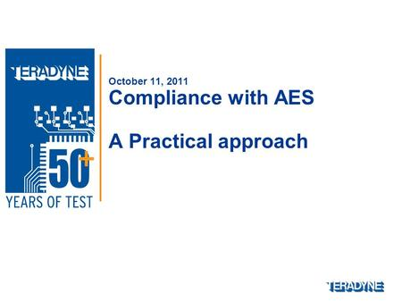 October 11, 2011 Compliance with AES A Practical approach.