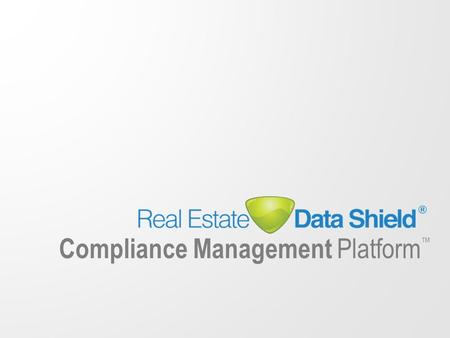 Compliance Management Platform ™. Compliance Management Platform Compliance is the New Marketing – Position yourself to thrive in the new regulatory and.