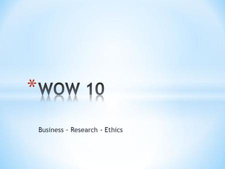Business – Research - Ethics. * The moral standards that guide marketing decisions and actions.