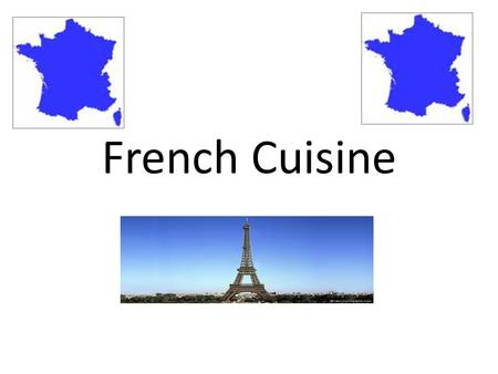 French Cuisine. A French Meal A meal often consists of the following courses: – L' aperitif -served before you are sitting at the table often with wine.