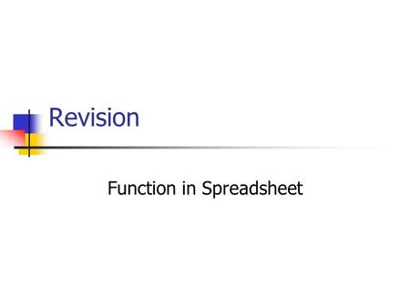 Revision Function in Spreadsheet. AVERAGE Returns the average (arithmetic mean) of the arguments. Syntax AVERAGE(number1,number2,...) Number1, number2,...