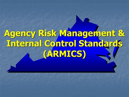 Agency Risk Management & Internal Control Standards (ARMICS)