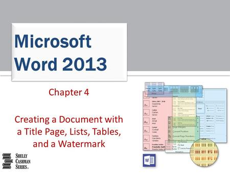 Chapter 4 Creating a Document with a Title Page, Lists, Tables, and a Watermark Microsoft Word 2013.