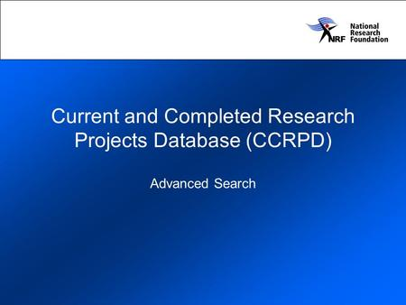 Current and Completed Research Projects Database (CCRPD) Advanced Search.