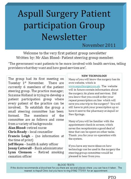 Aspull Surgery Patient participation Group Newsletter November 2011 PTO Welcome to the very first patient group newsletter Written by: Mr Alan Blood- Patient.