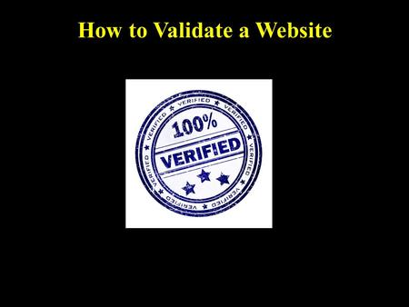 How to Validate a Website How Does a Search Engine Work? Click Movie To Start.