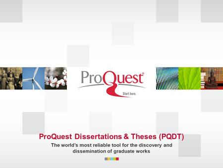 ProQuest Dissertations & Theses (PQDT) The world's most reliable tool for the discovery and dissemination of graduate works.