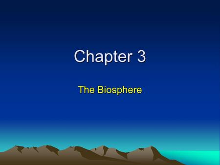 Chapter 3 The Biosphere. Section 3-1 What is Ecology?
