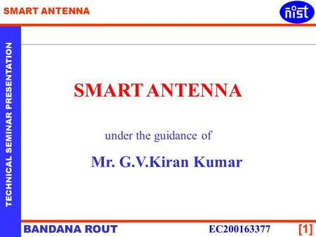 SMART ANTENNA under the guidance of Mr. G.V.Kiran Kumar EC200163377.