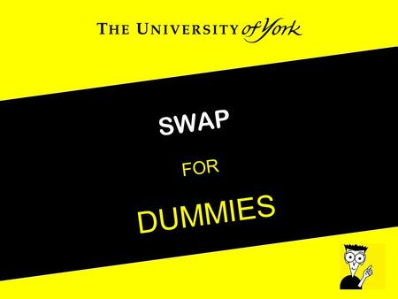 SWAP FOR DUMMIES. Scholarly Works Application Profile a Dublin Core Application Profile for describing scholarly works (eprints) held in institutional.