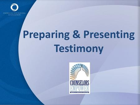 Preparing & Presenting Testimony. Why Provide Testimony? It's a great way to ADVOCATE! – Captive Audience – Pre-Planned Oration – Direct Impact Legislators.