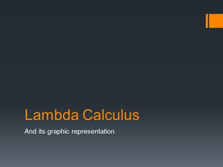 Lambda Calculus And its graphic representation. Brief Explanation of LC  What:  A series of expressions, constants, and variables written in prefix.