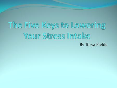 By Torya Fields. Introduction To find alternative ways to controlling stress with fast,effective, easy techniques that give quick relief.