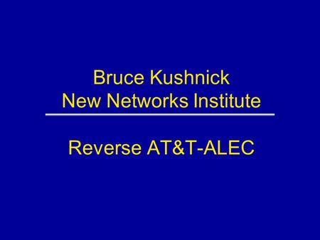 Bruce Kushnick New Networks Institute Reverse AT&T-ALEC.