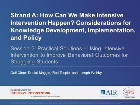 Strand A: How Can We Make Intensive Intervention Happen? Considerations for Knowledge Development, Implementation, and Policy Session 2: Practical Solutions—Using.