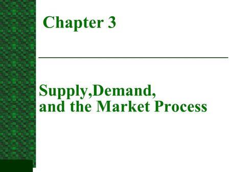 Supply,Demand, and the Market Process Chapter 3. 1. Consumer Choice and the Law of Demand.