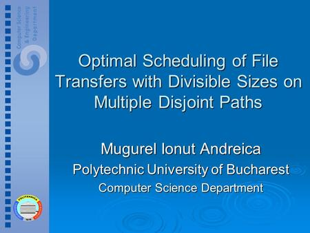 Optimal Scheduling of File Transfers with Divisible Sizes on Multiple Disjoint Paths Mugurel Ionut Andreica Polytechnic University of Bucharest Computer.