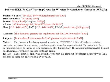 Doc.: IEEE 802.15- Submission Project: IEEE P802.15 Working Group for Wireless Personal Area Networks (WPANs) Submission Title: [The MAC Protocol Requirements.