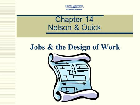 Chapter 14 Nelson & Quick Jobs & the Design of Work.