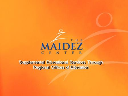 Supplemental Educational Services Through Regional Offices of Education Supplemental Educational Services Through Regional Offices of Education.