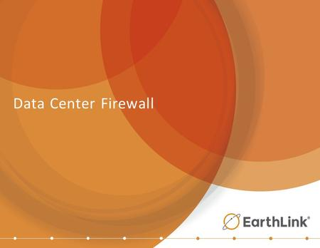 Data Center Firewall. 2 Common IT Security Challenges Does my network security protect my IT environment and sensitive data and meet the regulatory compliances?