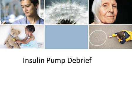 Insulin Pump Debrief. Now that you have worn a Pump… FAQ from people with diabetes Where do I wear this thing? What do I do with it when I play sports?
