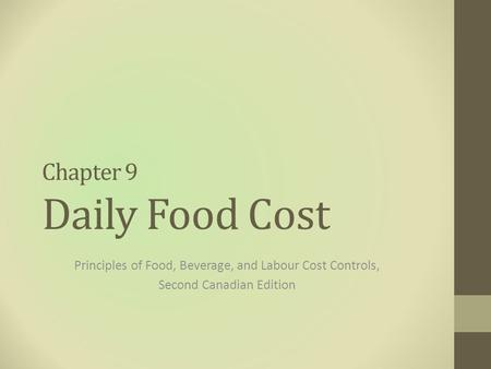 Chapter 9 Daily Food Cost Principles of Food, Beverage, and Labour Cost Controls, Second Canadian Edition.