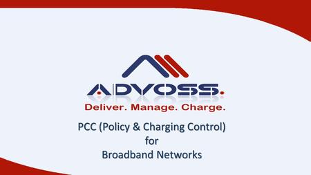 PCC (Policy & Charging Control) for Broadband Networks.