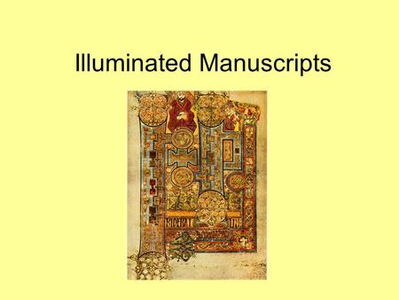 Illuminated Manuscripts. Remember, only monks and priests could read and write There were no printing presses or photocopiers – all books had to be written.