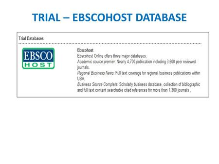 TRIAL – EBSCOHOST DATABASE. HOW TO USE EBSCOHOST DATABASE EbscoHost Databases - EHIS is a federated search (able to simultaneously search EBSCOhost ®