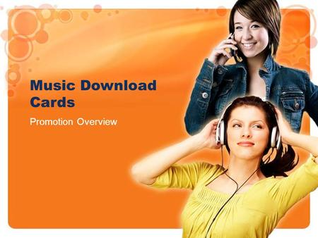 Music Download Cards Promotion Overview. Why Use Music Download Promotions? Web Based Promotion –Link the promotion off the brand's web page. –Capture.