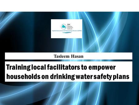 Tasleem Hasan Training local facilitators to empower households on drinking water safety plans.