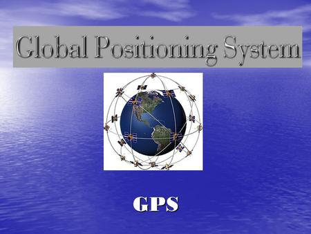 GPS. What is the Global Positioning System (GPS)? a satellite-based navigation system made up of a network of 24 satellites. a satellite-based navigation.