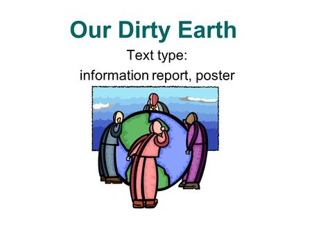 Text type: information report, poster