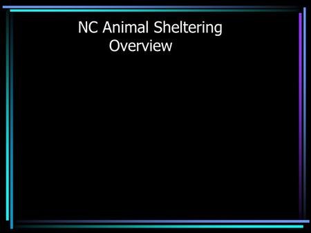 NC Animal Sheltering Overview. Senate Compromise Version of the PETS Act (S. 2548): Grants FEMA the authority to assist in developing these plans. Authorizes.