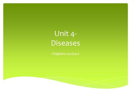 Unit 4- Diseases Chapters 24.1/24.2.  Communicable Disease: A disease that is spread from one living thing to another through the environment  How do.